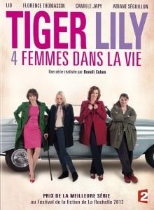 affiche-Tiger-Lily-Quatre-femmes-dans-la-vie-2012-1